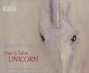 Rautavaara – True & False Unicorn / Ondine