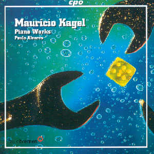 Mauricio Kagel - Piano Works / cpo