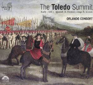 The Toledo Summit – Early 16th-cent. Spanish & Flemish Songs and Motets / harmonia mundi