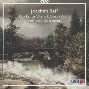 J.J. Raff – Works for Violin and Piano Vol. 3 / cpo
