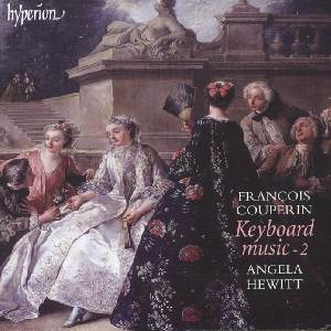 François Couperin – Keyboard Music Vol. 2 / Hyperion