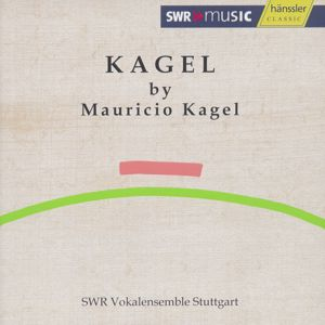 Kagel by Mauricio Kagel / SWRmusic