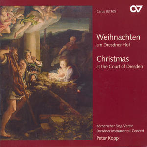 Weihnachten am Dresdner Hof, Christmas at the Court of Dresden / Carus
