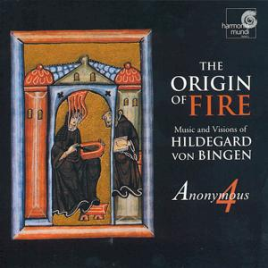 The Origin of Fire<br />Music an Visions of Hildegard von Bingen