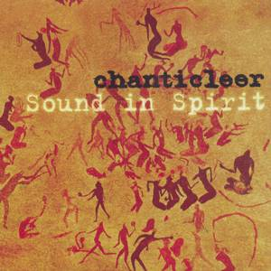 Chanticleer, Sound in Spirit / Warner Classics