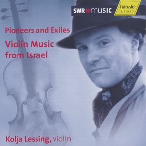 Pioneers and Exiles, Violin Music from Israel / SWRmusic