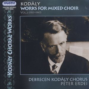 Kodály Works for mixed choir Vol. 2 (1937-1947) / Hungaroton