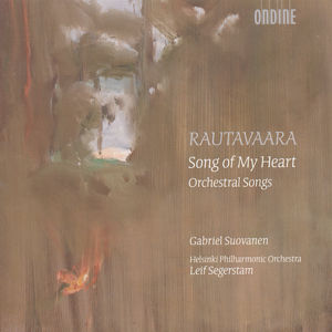 Einojuhani Rautavaara Song of My Heart - Orchestral Songs / Ondine