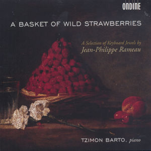 A Basket of Wild Strawberries<br />A Selection of Keyboard Jewels by Jean-Philippe Rameau