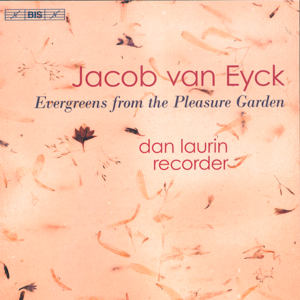 Jacob van Eyck, Evergreens form the Pleasure Garden / BIS