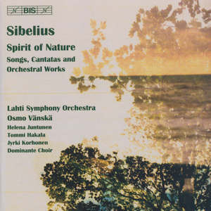 Sibelius – Spirit of Nature<br />Songs, Cantatas and Orchestral Works