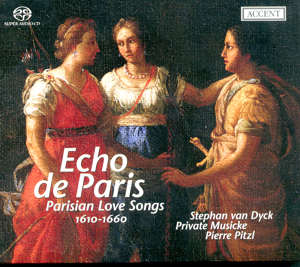 Echo de Paris, Parisian Love Songs 1610-1660 / Accent