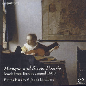 Musique and Sweet Poetrie Jewels from Europe around 1600 / BIS