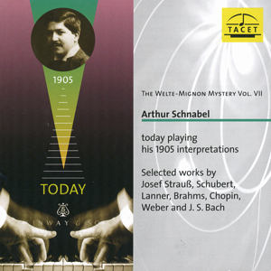 The Welte-Mignon Mystery Vol. VII<br />Arthur Schnabel today playing his 1905 interpretations