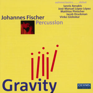 Johannes Fischer Percussion, Gravity / OehmsClassics