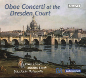 Oboe Concerti at the Dresden Court, Instrumental Music from the Pisendel Collection / Accent
