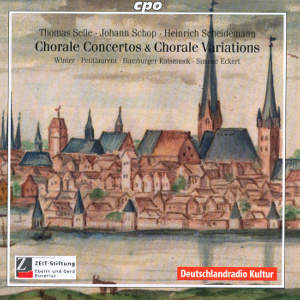 Chorale concertos and Chorale variations, Music by Thomas Selle, Johann Shop and Heinrich Scheidemann / cpo