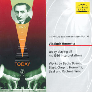 The Welte-Mignon-Mystery Vol. XI<br />Vladimir Horowitz today playing all his 1926 interpretations