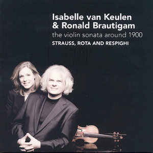 Isabelle van Keulen & Ronald Brautigam The Violin Sonata Around 1900 / Challenge Classics