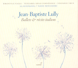 Jean-Baptiste Lully Ballets & récits italiens / Glossa