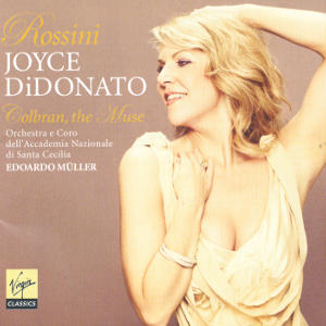 Rossini<br />Joyce DiDonato<br />Colbran, the Muse