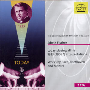 The Welte Mignon Mystery vol. XVII Edwin Fischer today playing all his 1923 interpretations / Tacet