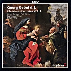 Georg Gebel d.J.<br />Christmas Cantatas Vol. 1