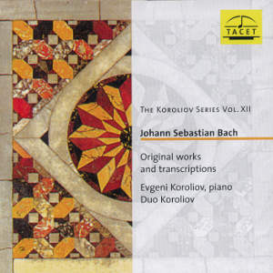 The Koroliov Series Vol. XII Johann Sebastian Bach Original works and transcriptions / Tacet
