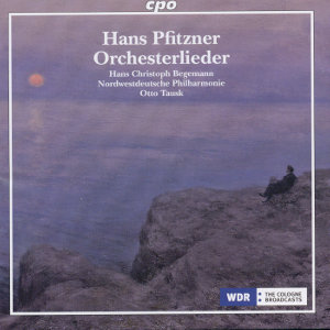 Hans Pfitzner<br />Orchesterlieder • Orchestral Songs