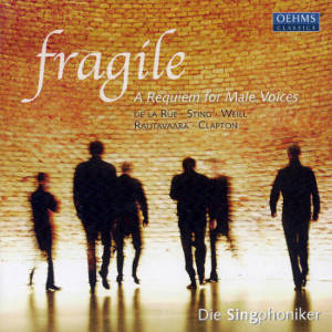 fragile A Requiem for Male Voices / OehmsClassics